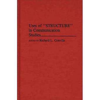 Uses of Structure in Communication Studies by Conville & Richard L.