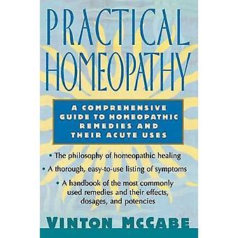 Homeopatía práctica una guía completa de remedios homeopáticos y sus usos agudas por McCabe y Vinton