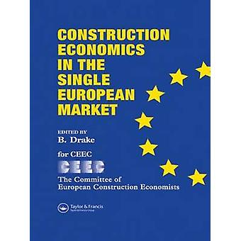 Construction Economics in the Single European Market by Drake & B.