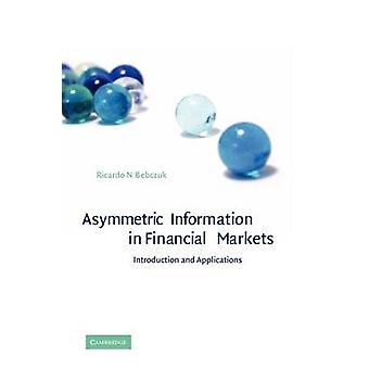 Asymmetric Information in Financial Markets Introduction and Applications by Bebczuk & Ricardo