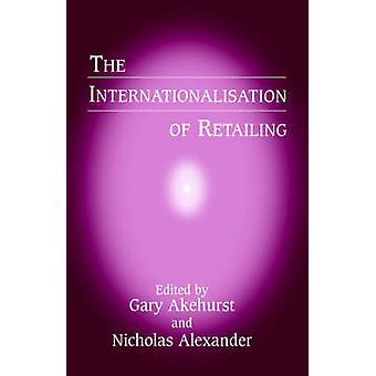 The Internationalisation of Retailing by Akehurst & Gary