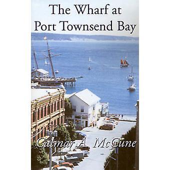 マックキューン ・ カルマル A. によるポート ・ タウンゼント湾の埠頭