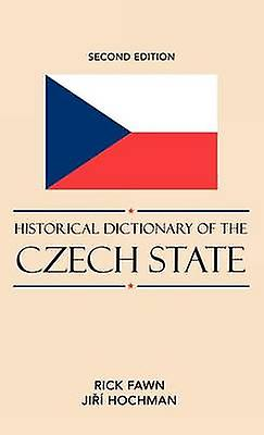 Historical Dictionary of the Czech State by Fawn & Rick