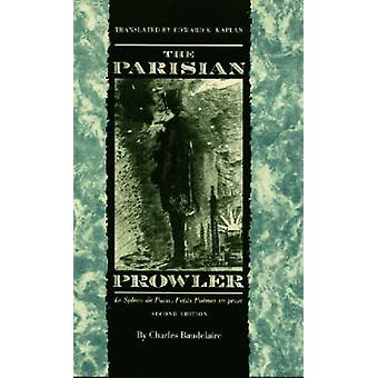 The Parisian Prowler 2nd Ed. by Baudelaire & Charles P.