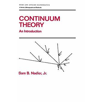 Continuum Theory An Introduction by Nadler & Sam B.