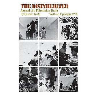 The Disinherited Journal of a Palestinian Exile by Turki & Fawaz