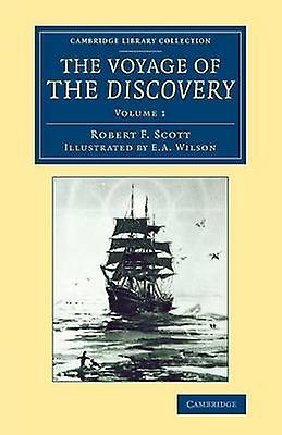 The Voyage of the Discovery by Scott & Robert Falcon