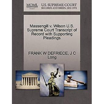 Massengill v. Wilson U.S. Supreme Court Transcript of Record with Supporting Pleadings by DEFRIECE & FRANK W