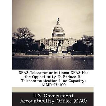 DFAs telekommunikation Dfas har möjlighet att minska dess telekommunikation linje kapacitet Aimd97100 av U. S. Government Accountability Office