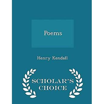 Poems  Scholars Choice Edition by Kendall & Henry