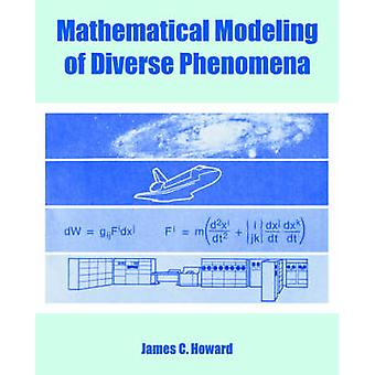 Mathematical Modeling of Diverse Phenomena by Howard & James & C.
