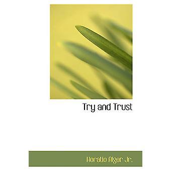 Essayez et Trust par Alger Jr. & Horatio