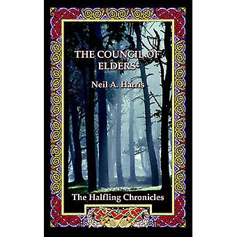 The Council of Elders The Halfling Chronicles Book 1 by Harris & Neil A.