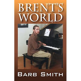 Brents World by Smith & Barb