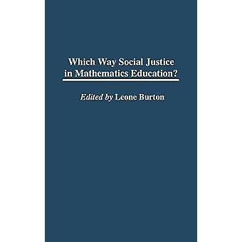 Which Way Social Justice in Mathematics Education by Burton & Leone