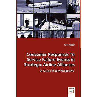 Consumer Responses To Service Failure Events in Strategic Airline Alliances by Weber & Karin