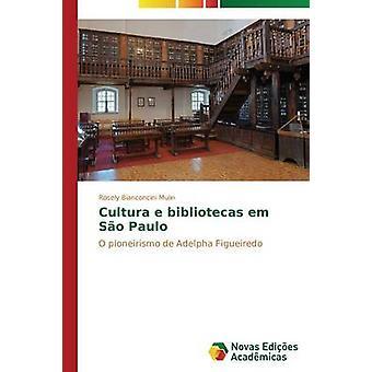 Cultura e bibliotecas em So Paulo by Bianconcini Mulin Rosely