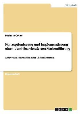 Konzeptionierung und Implementierung einer identittsorientierten Markenfhrung by Cecan & Ludmila