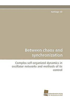 Between chaos and synchronization by Gil & Santiago
