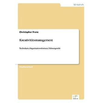 Kreativittsmanagement by Franz & Christopher