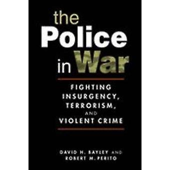 La police dans la guerre-lutte contre l'insurrection-terrorisme-et CRIM violent