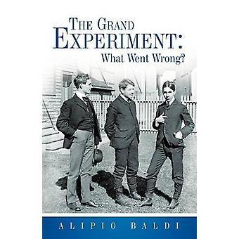 O Grand experimento que deu errado por Baldi & Alípio