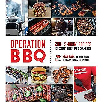 Operation BBQ: 180 Smokin' Recipes from Grand Champion� Winning Competition Teams