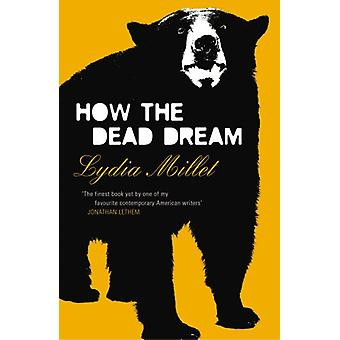 How the Dead Dream by How the Dead Dream - 9781784700638 Book