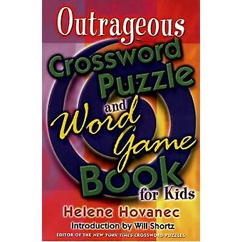 Outrageous Crossword Puzzle and Word Game Book for Kids by Helene Hov