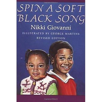 Spin a Soft Black Song (2nd Revised edition) by Nikki Giovanni - 9780