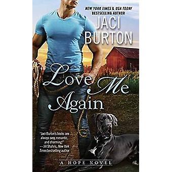 Love Me Again - A Hope Novel by Jaci Burton - 9780399585074 Book