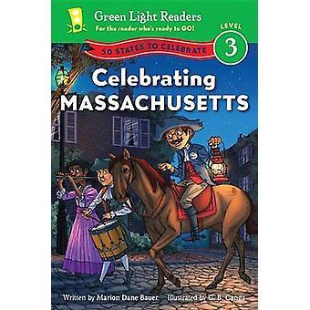 Celebrating Massachusetts - 50 States to Celebrate by Marion Dane Baue