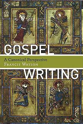 Gospel Writing by Francis Watson - 9780802840547 Book