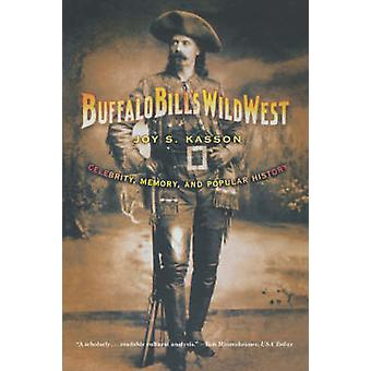 Buffalo Bills Wild West - Celebrity - Memory - and Popular History by