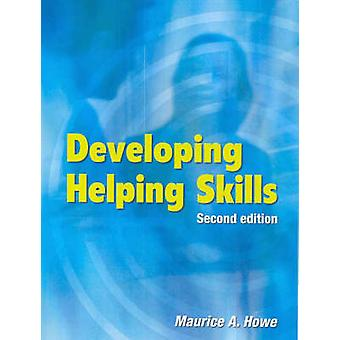 Developing Helping Skills (2nd Revised edition) by Maurie Howe - Anne