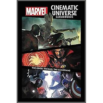 Marvel Cinematic Universe Guidebook - The Good - the Bad - the Guardia