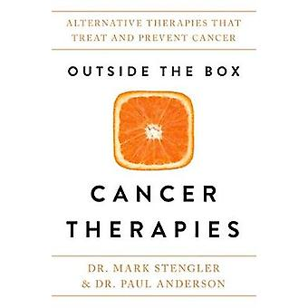 Outside the Box Cancer Therapies - Alternative Therapies That Treat an