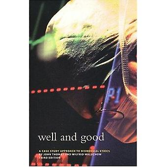 Well and Good (3rd edition) by John E Thomas - Wilfrid J Waluchow - 9
