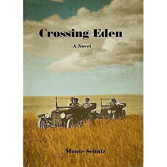 Crossing Eden by Monte Schulz - 9781606998915 Book