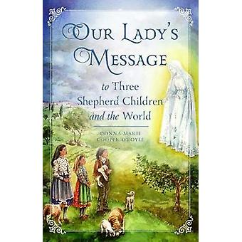 Our Lady's Message to Three Shepherd Children and the World by Donna-