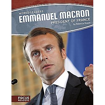 Emmanuel Macron - President of France by Rebecca Rowell - 978163517620