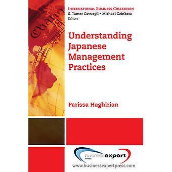 Understanding Japanese Management Practices by Haghirian & Parissa