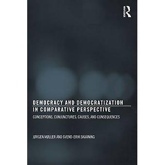 Democracy and Democratization in Comparative Perspective by Jorgen Moller & SvendErik Skaaning