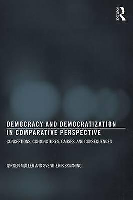 Democracy and Democratization in Comparative Perspective by Jrgen Moller