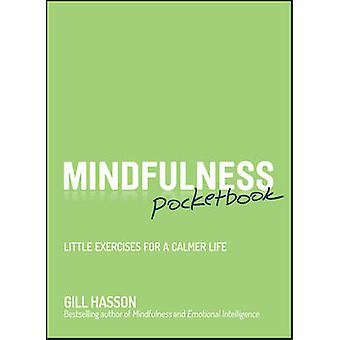 Midfulness Pocketbook Little Exercises for a Calmer Life by Hasson