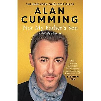 Not My Fathers Son by Alan Cumming
