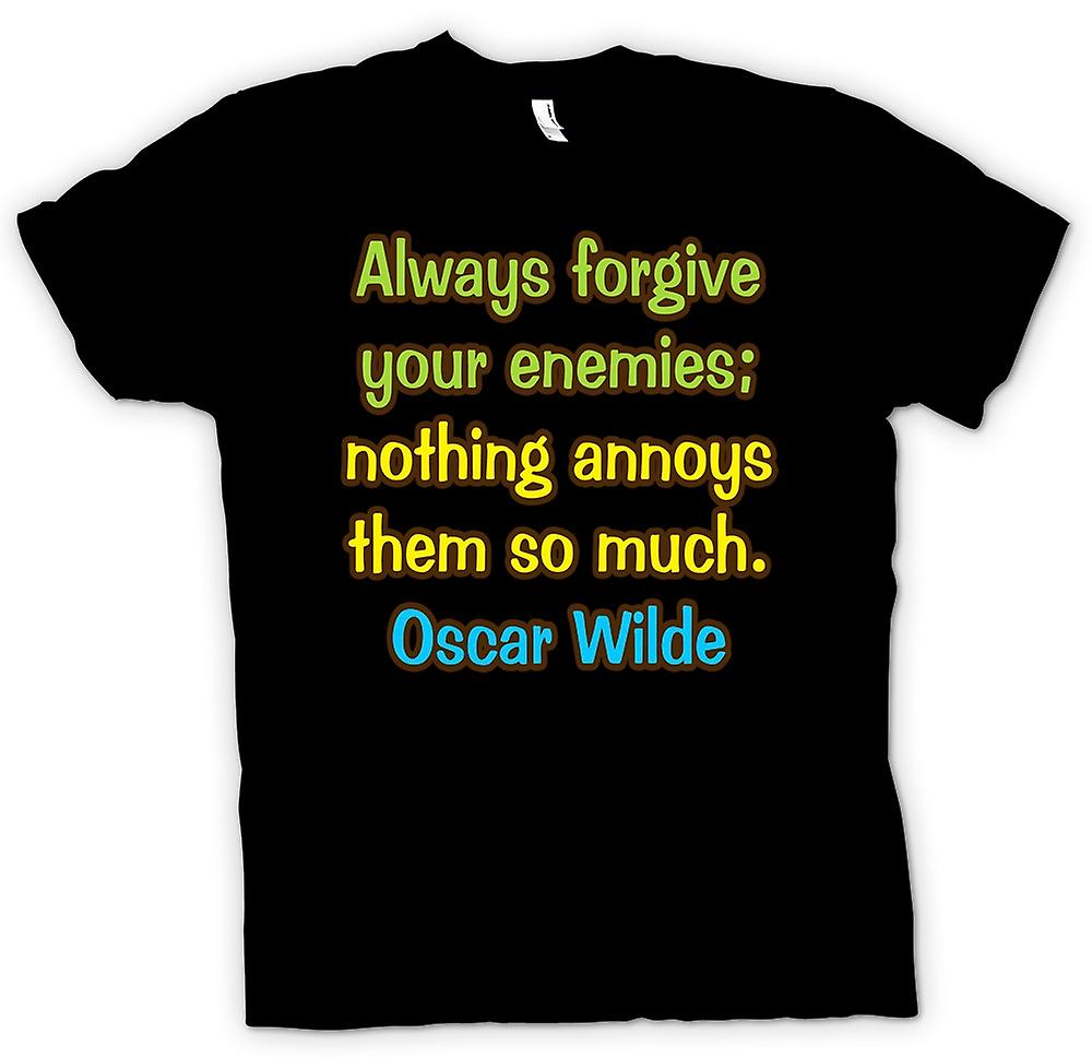 Mens T-shirt - Always forgive your enemies - Oscar Wilde - Quote