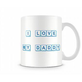 Ich liebe mein Daddy Scrabble bedruckte Becher