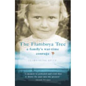 Flamboya Baum - Erinnerungen an eine Familie Krieg Mut von Clara O