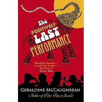 The Positively Last Performance by Geraldine McCaughrean - 9780192733
